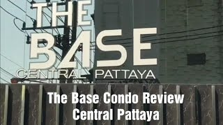 The Base Condominium - Central Pattaya Review