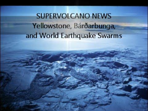 SUPERVOLCANO NEWS | Yellowstone, Bardarbunga, and World Earthquake Swarms! August 20, 2014