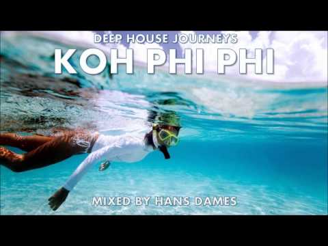 Deep House Journeys - Koh Phi Phi Mixed By Hans Dames