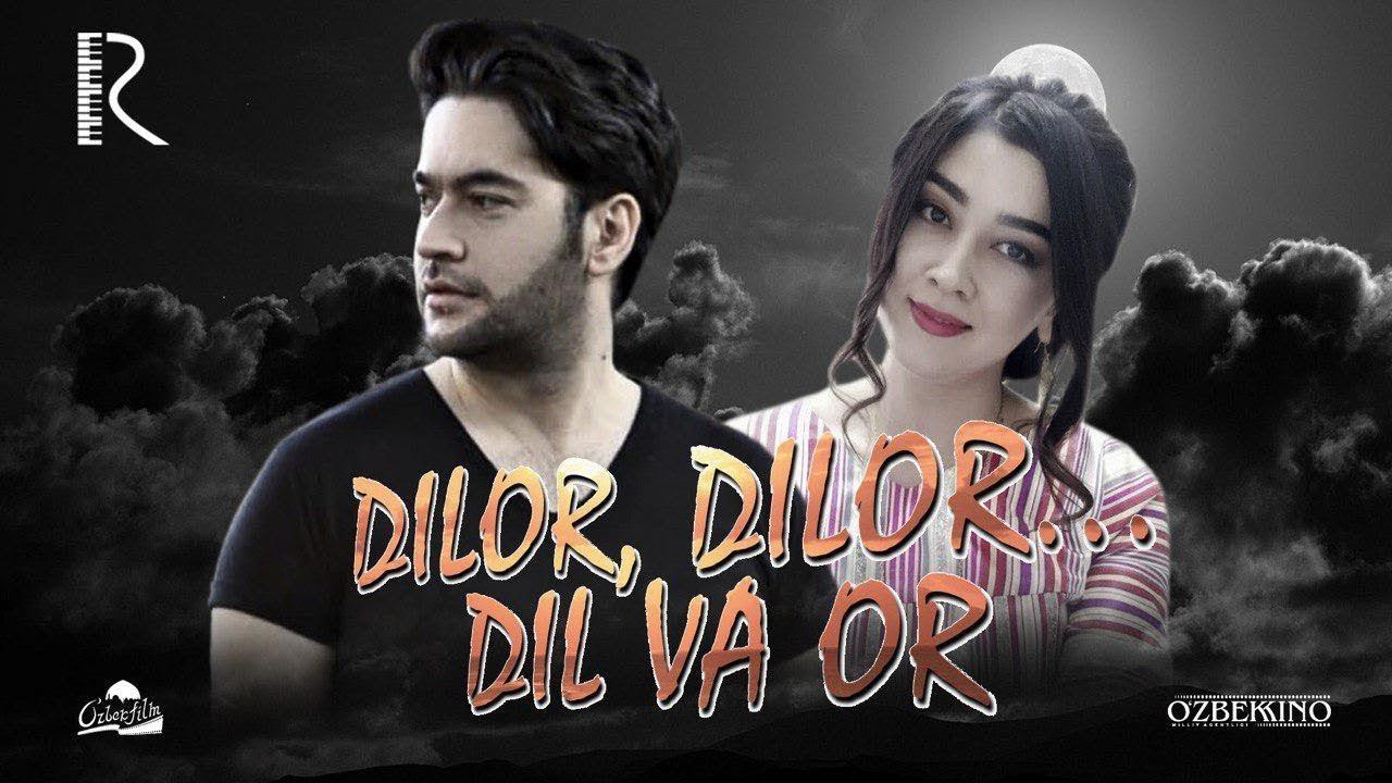 Dilor, Dilor... dil va or (o'zbek film) | Дилор, Дилор... дил ва ор (узбекфильм) 2014 #UydaQoli