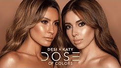 DESI X KATY | OUR DOSE OF COLORS COLLAB