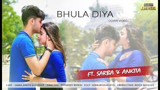 Bhula Diya - Darshan Raval Ft. Sarba & Ankita Mixed Articles Latest love story 2019