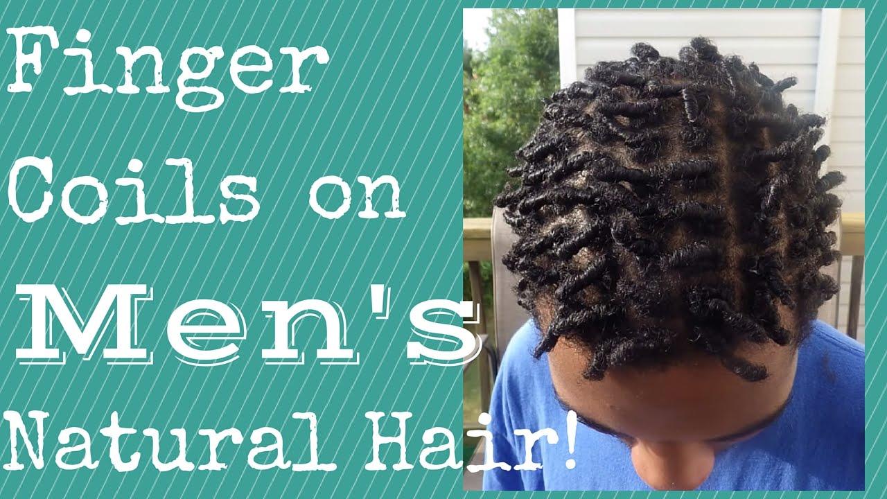 Finger Coils On Men S Natural Hair Tutorial Naturally Lp