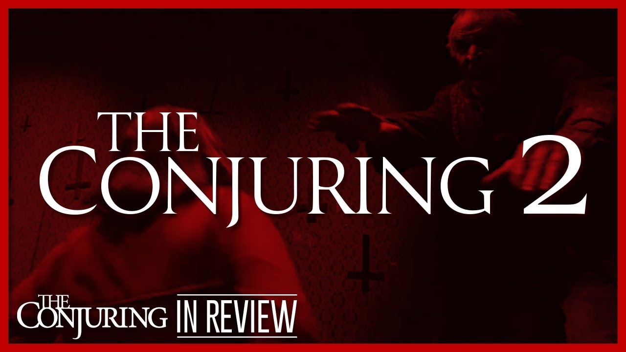 Download The Conjuring 2 - Every Conjuring Cinematic Universe Movie Reviewed and Ranked
