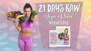 NEW 21 DAY RAW VEGAN CHALLENGE -  LOSE WEIGHT, DETOX, YOGA! 💖 RAWVANA