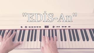 EDİS-An...(Piyano cover)piyano ile çalınan şarkılar Video