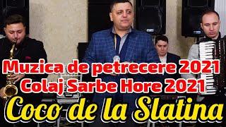Descarca Muzica de petrecere 2021 Colaj COCO DE LA SLATINA sarbe 2021 hore 2021 muzica populara 2021 NOU