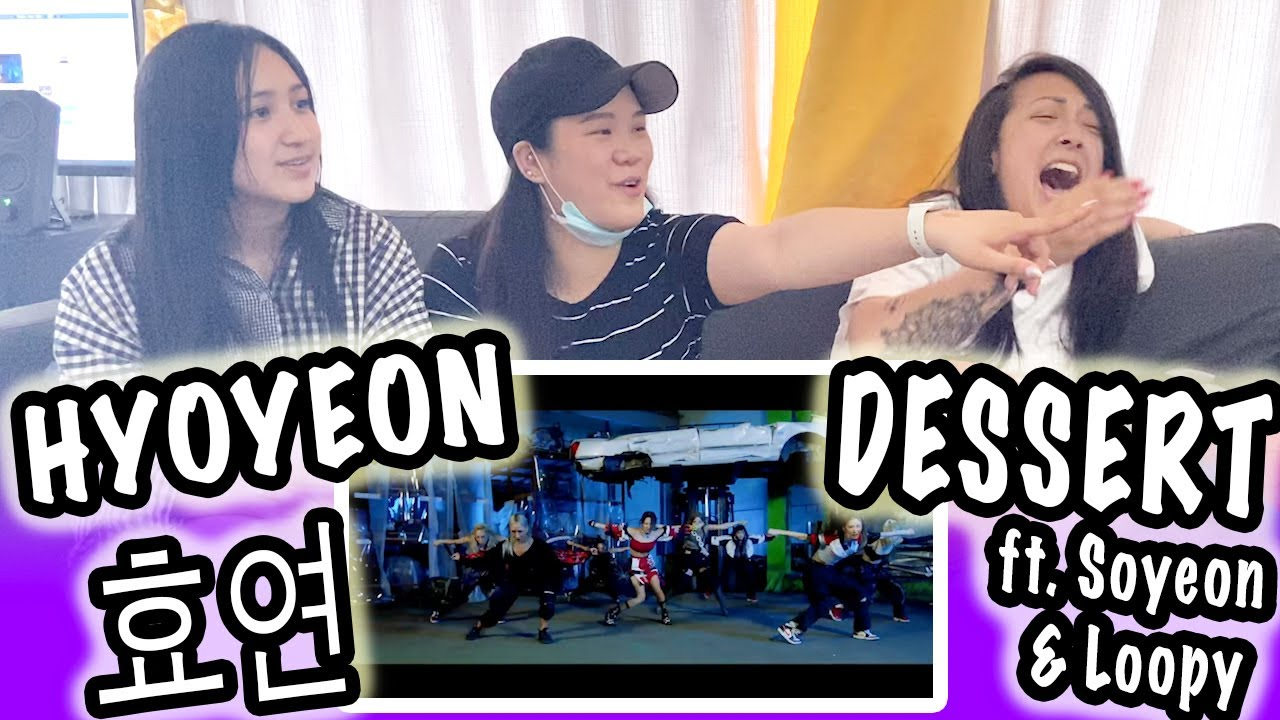 [KPOP REACTION] HYO 효연 -- DESSERT feat. Loopy, SOYEON ((G)I-DLE)
