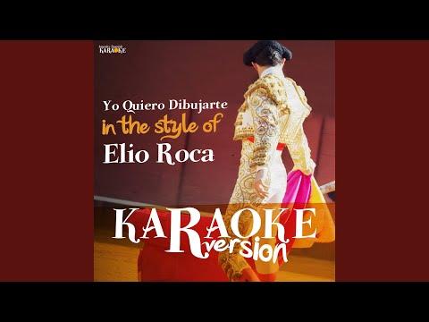 Yo Quiero Dibujarte (In the Style of Elio Roca) (Karaoke Version)