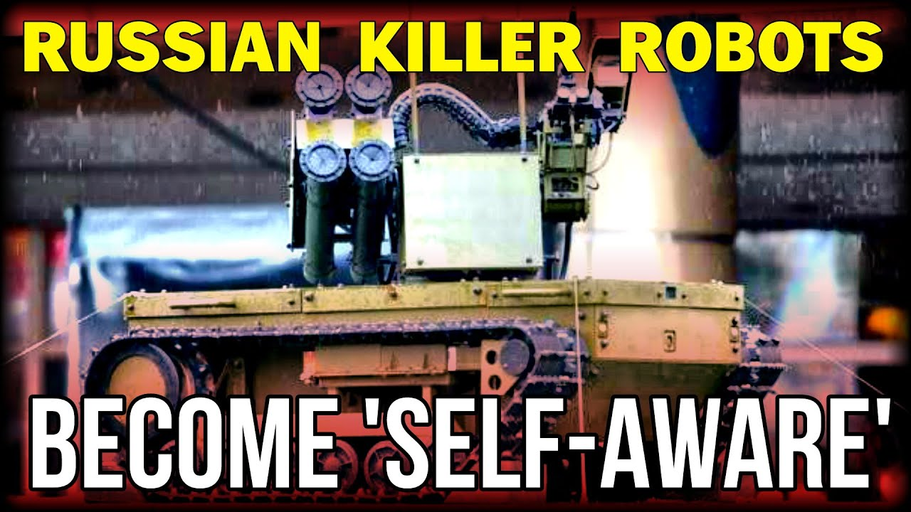 russian killer robots become self aware taking skynet live youtube