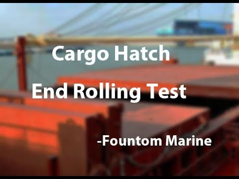 Cargo Hatch Cover End Rolling Test -Fountom Marine
