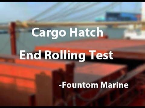 Cargo Hatch Cover End Rolling Test -Fountom Marine