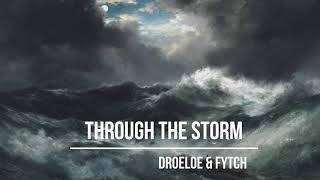 DROELOE & Fytch - Through The Storm