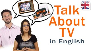 How to Talk About TV Shows in English - Spoken English Lesson