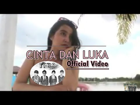 CINTA DAN LUKA (OFFICIAL VIDEO)