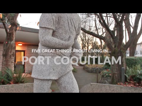 Five Great Things About Living In...Port Coquitlam