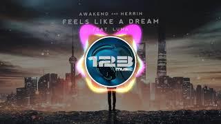 Awakend & Herrin - Feels Like a Dream Feat. Luma Audio [123music]