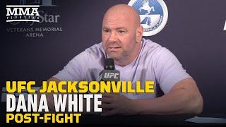 UFC Jacksonville: Dana White Post-Event Press Conference - MMA Fighting