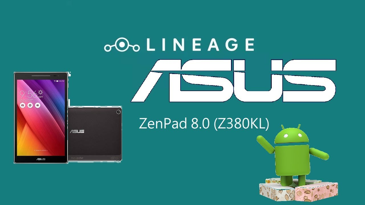 How to Install LineageOS 14 1 on your Asus ZenPad 8 0 (P024) - Super Easy!