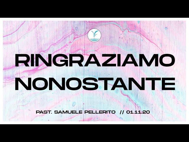 Ringraziamo nonostante - Past. Samuele Pellerito | 1.11.20 #SundayService