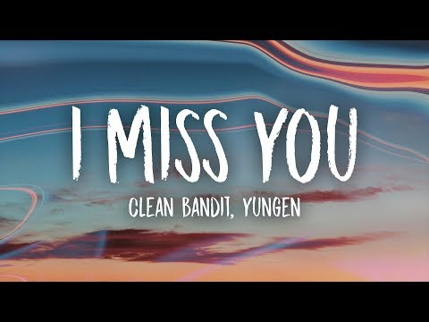 Clean Bandit  I Miss You Lyrics Yungen Remix feat Julia Michaels