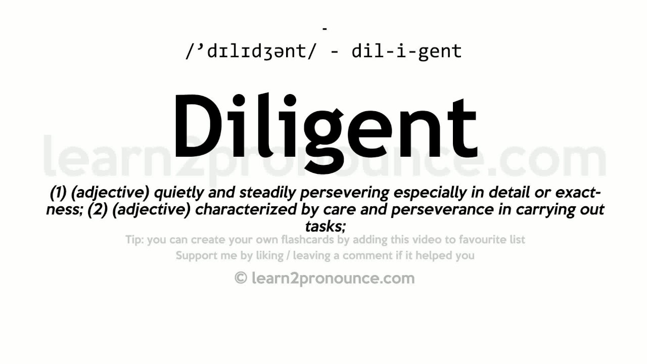 Diligent Pronunciation And Definition