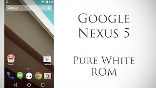Google Nexus 5 - Pure White ROM