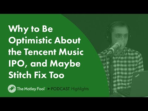 Why to Be Optimistic About the Tencent Music IPO, and Maybe Stitch Fix Too Mp3