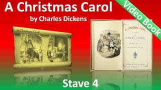 Stave 4 - A Christmas Carol by Charles Dickens - The Last of the Spirits(Stave IV: The Last of the Spirits. Classic Literature VideoBook with synchronized text, interactive transcript, and closed captions in multiple languages., 2011-11-06T17:49:37.000Z)
