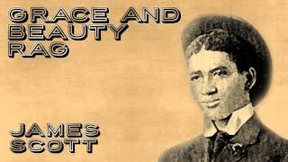"""Grace and Beauty Rag"" by James Scott (Ragtime Piano Tribute) Roaring Ragtime"