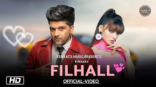 Filhall : Guru Randhawa (Official Video) |B Praak Jaani |Ft. Pranay Bahuguna |VENKAT'S  MUSIC 2019
