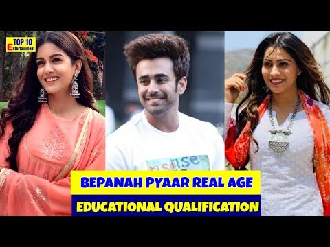 Bepanah Pyaar Actors real age and Educational Qualification 2019