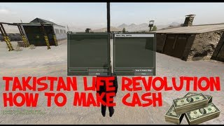 Takistan Life Revolution - How to make cash!