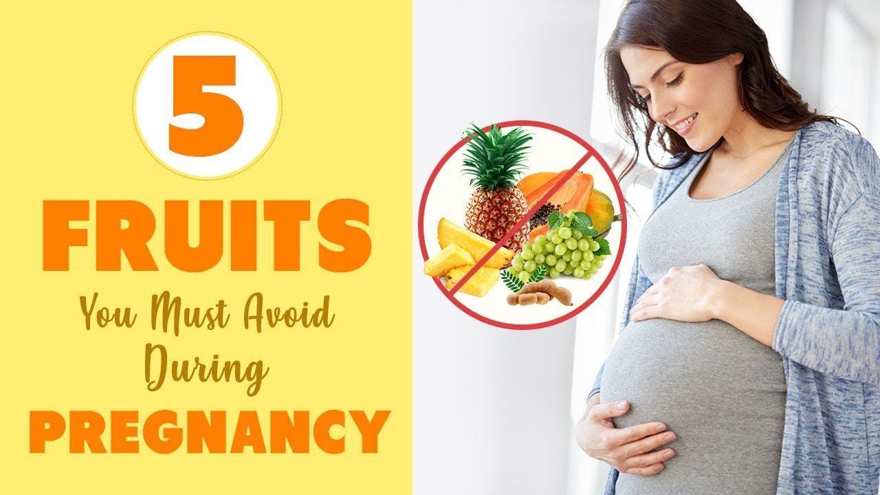 fruits not to eat when pregnant – pineapple, grapes & more