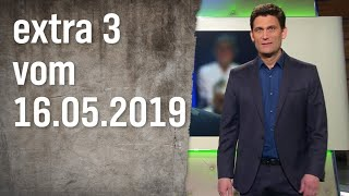 Extra 3 vom 16.05.2019