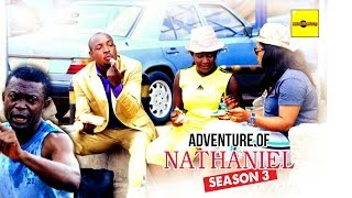 2016 Latest Nigerian Nollywood Movies - Adventure Of Nathaniel 3