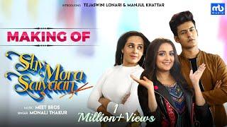 Shy Mora Saiyaan Making | Meet Bros ft. Monali Thakur | Manjul | Tejaswini | Shabbir | Shabina