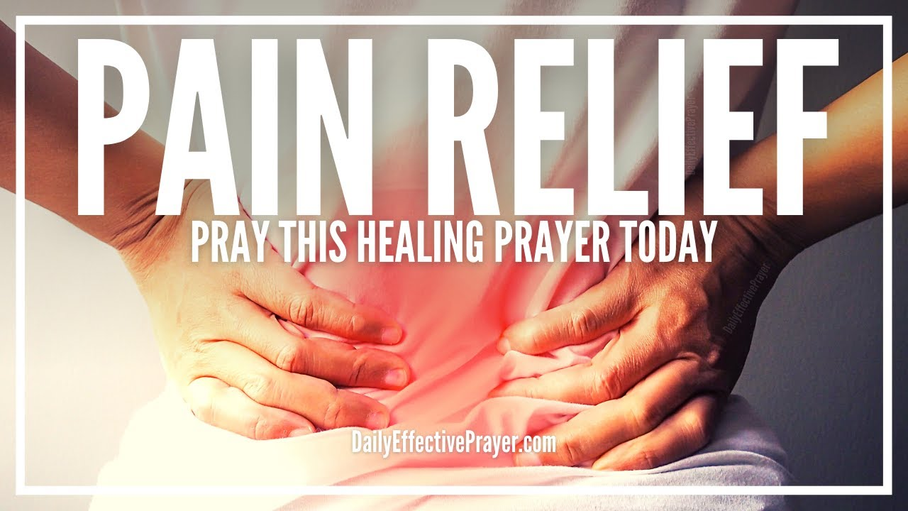 Prayer For Pain Relief | Healing Prayer For Pain To Go Away (Body, Stomach,  Back, Etc )