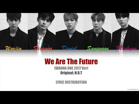 Free Download Wanna One - We Are The Future (original: H.o.t) Line Distribution | 2017 Sbs Gayo Daejun Mp3 dan Mp4