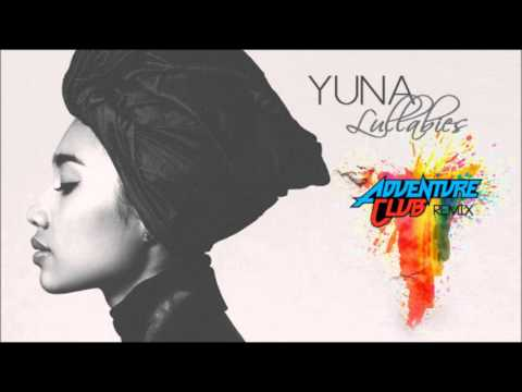 Yuna x Adventure Club  Lullabies VILLAGE Remix