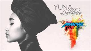 Yuna x Adventure Club - Lullabies (VILLAGE Remix)