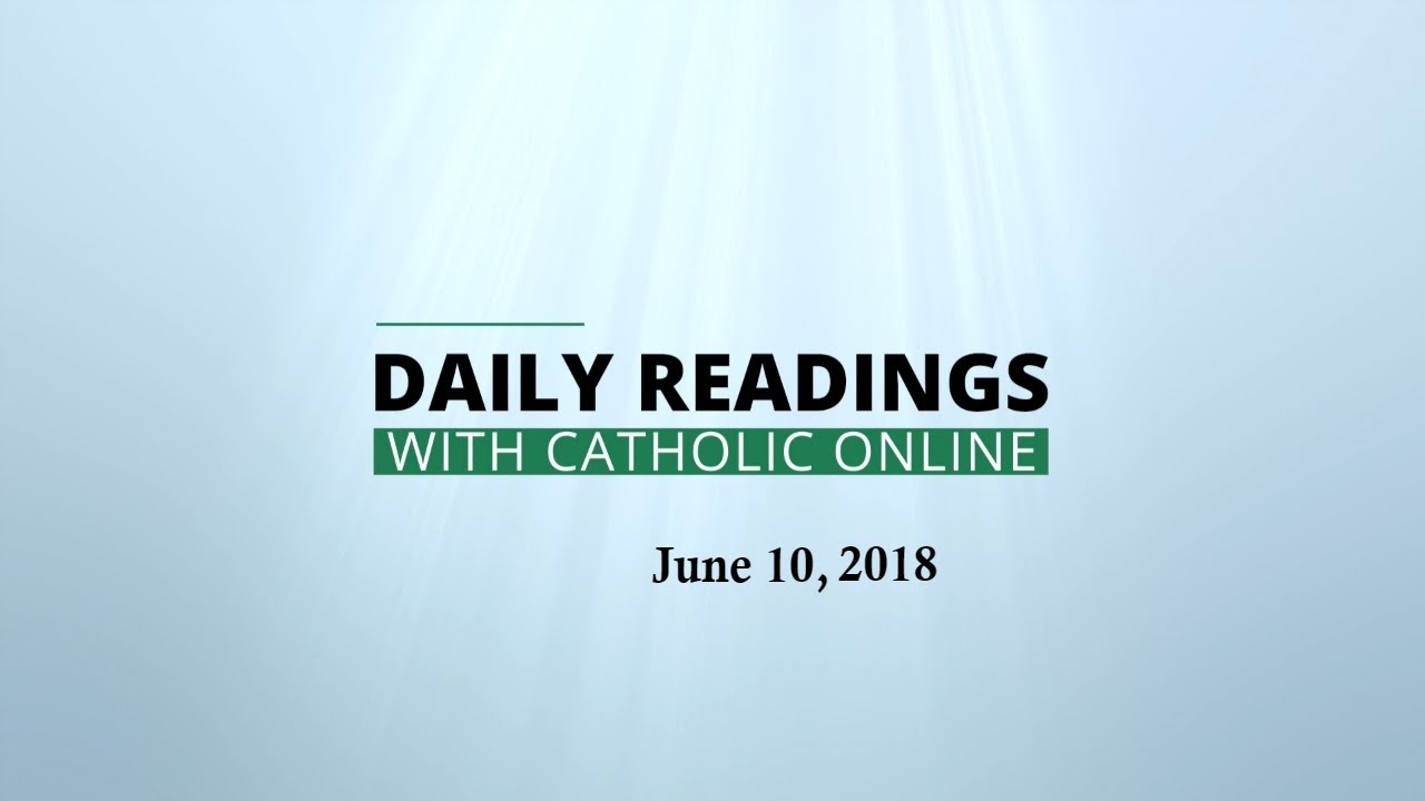 Daily Reading for Sunday, June 10th, 2018 HD