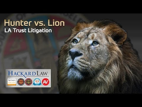 LA Trust Litigation | The Hunter or the Lion's Story?