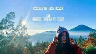 Gambar cover Where is the love - Hanin Dhiya feat NIve (Lyrics)