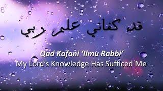 """Beautiful Nasheed """"Qad Kafani 'Ilmu Rabbi""""  قَدْ كَفَانِي عِلْمُ رَبِّي (ENG–INDO Translation) 2"""