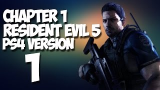 Resident Evil 5 PS4 Walkthrough Gameplay Part 1 - Let