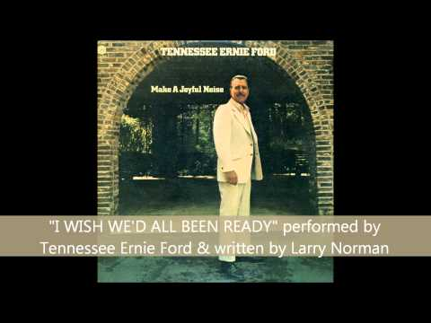 """""""I Wish We'd All Been Ready"""" - Tennessee Ernie Ford"""