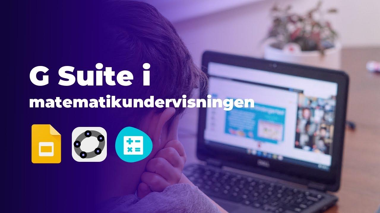 G Suite i Matematikundervisningen (webinar)