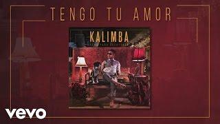 Kalimba - Tengo Tu Amor (Audio – Cena para Desayunar)