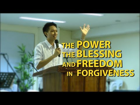 ''The Power, The Blessing and Freedom in Forgiveness'' Bro. Gerardo Tamayo